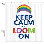 Keep Calm and Loom On Shower Curtain
