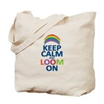 Keep Calm and Loom On Tote Bag