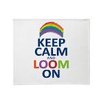 Keep Calm and Loom On Throw Blanket
