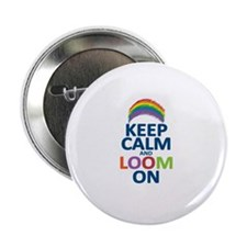 "Keep Calm and Loom On 2.25"" Button"