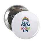 Keep Calm and Loom On 2.25