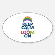 Keep Calm and Loom On Sticker (Oval)
