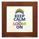 Keep Calm and Loom On Framed Tile