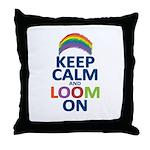 Keep Calm and Loom On Throw Pillow