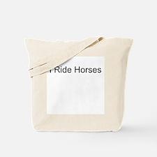 I Ride Horses T-Shirts and Ap Tote Bag