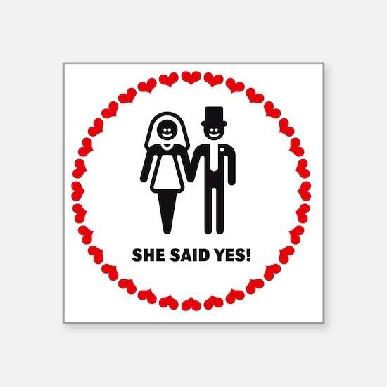 "She Said Yes! (Smile / Hear Square Sticker 3"" x 3"""