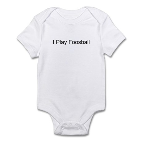 I Play Foosball T-Shirts and Infant Bodysuit