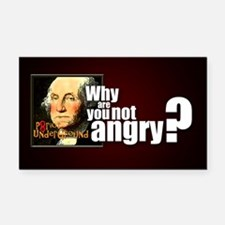 Why are you not angry? Rectangle Car Magnet