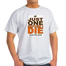 Just One Before I Die Cleveland T-Shirt
