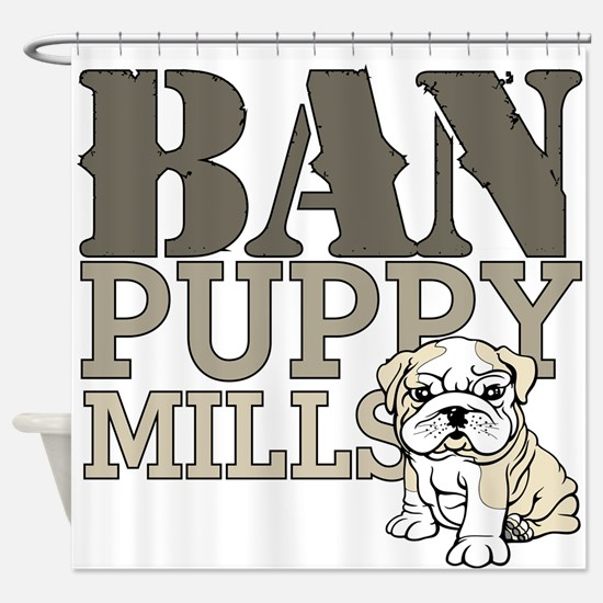 Ban Puppy Mills Shower Curtain