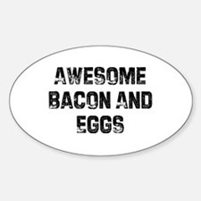 Awesome Bacon And Eggs Oval Decal