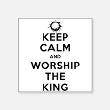 "Keep Calm & Worship The King Square Sticker 3"" x 3"