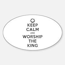 Keep Calm & Worship The King Sticker (Oval)