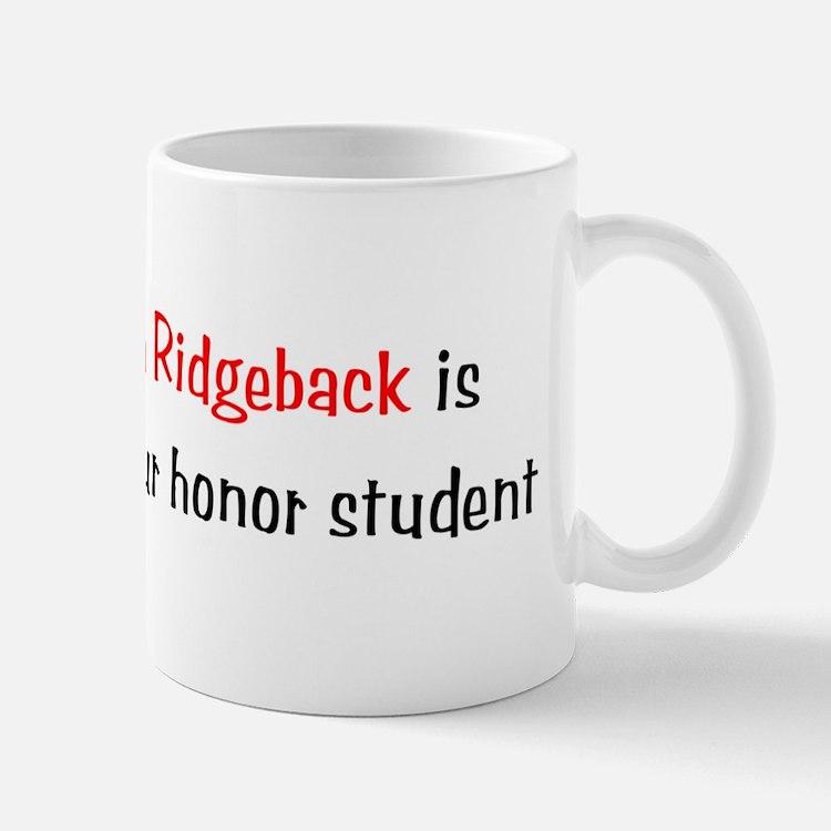 My Rhodesian Ridgeback is smarter... Mug