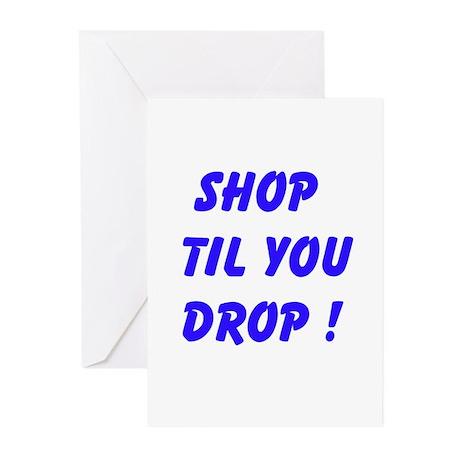 Shop Til You Drop Greeting Cards