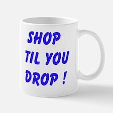 Shop Til You Drop Mugs