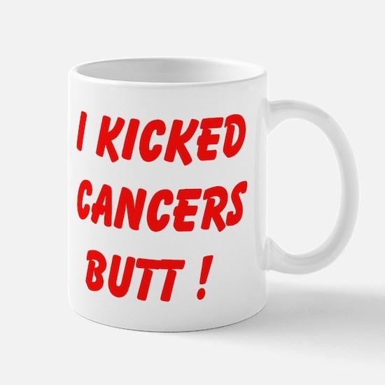 I Kicked Cancers Butt Mugs