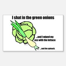 I shat in the green onions Rectangle Decal