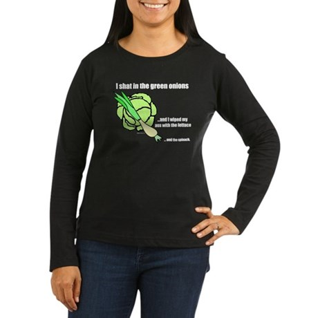 I shat in the green onions Women's Long Sleeve Brn