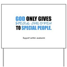 God Only Gives (Autism Awareness) Yard Sign