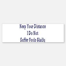 Keep Your Distance Bumper Bumper Bumper Sticker