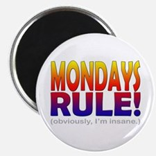 Mondays Rule! (...insane) Magnet