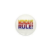 Mondays Rule! (...insane) Mini Button (10 pack)