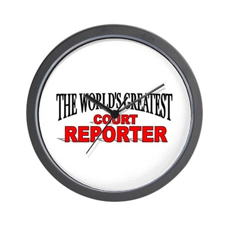 """The World's Greatest Court Reporter"" Wall Clock"