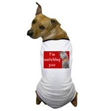 Watching you cat Dog T-Shirt