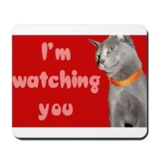 Watching you cat Mousepad