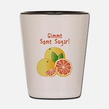 Gimme Some Sugar Shot Glass