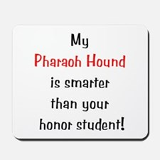 My Pharaoh Hound is smarter... Mousepad