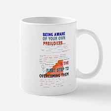 1st Step to Overcoming Prejudice Mug
