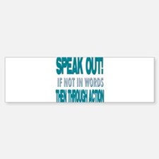 Speak Out Bumper Bumper Bumper Sticker