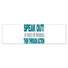 Speak Out Bumper Bumper Sticker