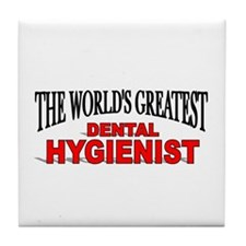"""The World's Greatest Dental Hygienist"" Tile Coast"