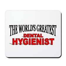"""The World's Greatest Dental Hygienist"" Mousepad"
