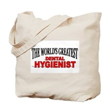 """""""The World's Greatest Dental Hygienist"""" Tote Bag"""