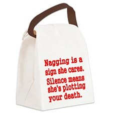 Nagging is a sign she cares Canvas Lunch Bag
