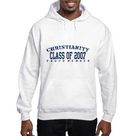 Class of 2007 - Christianity Hooded Sweatshirt