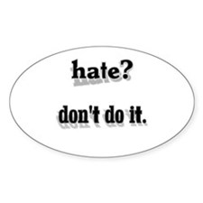 Hate Dont Do It Decal