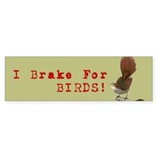 I Brake For Birds Bumper Sticker Bumper Bumper Sticker