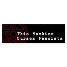 This Machine Curses Fascists Bumper Bumper Sticker