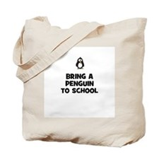 bring a penguin to school Tote Bag