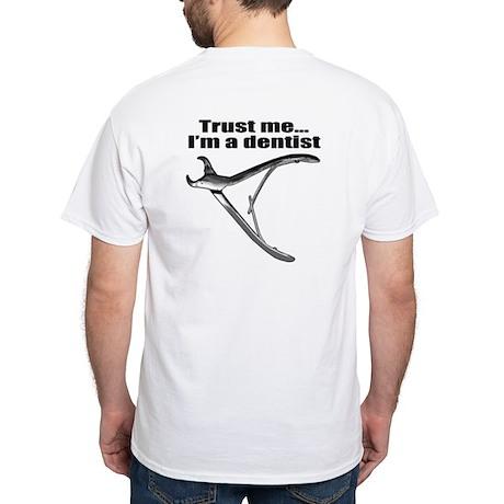 Trust me I'm a dentist. White T-Shirt
