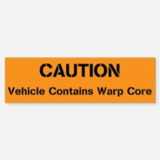 Caution Warp Core Bumper Bumper Bumper Sticker