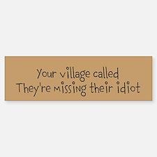 Village Idiot - Bumper Bumper Sticker