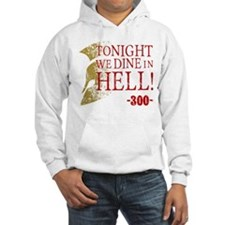 300 Tonight We Dine In Hell Hoodie