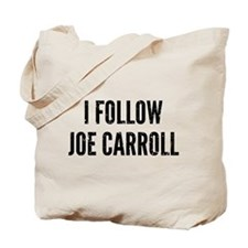 I Follow Joe Carroll Tote Bag