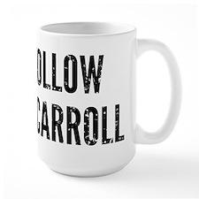 I Follow Joe Carroll Mugs